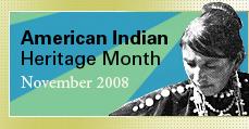 American Indian Heritage Month. November 2008.