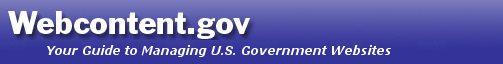Webcontent.gov - Your Guide to Managing U.S. Governement Websites