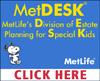 MetDESK:  MetLife's Division of Estate Planning for Special Kids