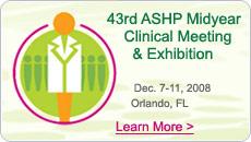 43rd ASHP Midyear Clinical Meeting & Exhibition