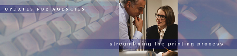 Updates for Agencies: Streamlining the Printing Process