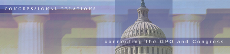 Congressional Relations: Connecting the GPO and Congress