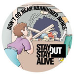 Stay Out! Stay Alive!