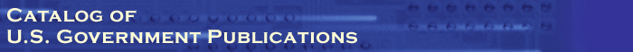 Catalog of U.S. Government Publications.
