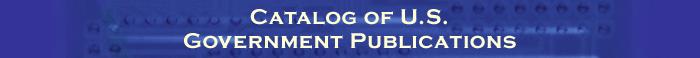 Catalog of U.S. Government Publications
