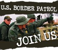 U.S. Border Patrol - Join Us - links to http://www.borderpatrol.gov