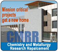 Chemistry and Metallurgy Research Replacement (CMRR) Project will relocate several mission critical projects—analytical chemistry, materials characterization, and actinide research and development capabilities—to a newer facility.