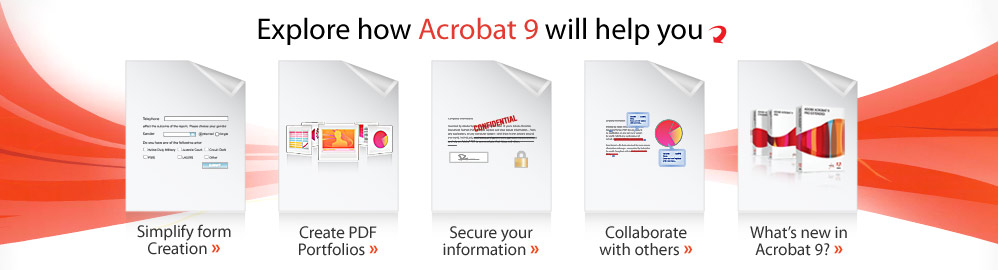 Explore how Acrobat 9 will help you