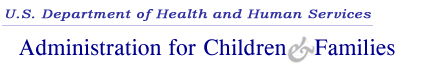 Department of Health and Human Services      Administration for Children and Families