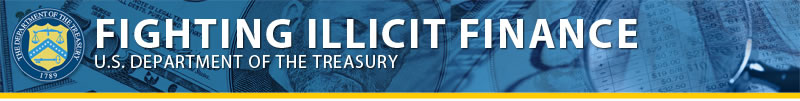 U.S. Department of Treasury Fighting Illicit Financing Banner Image
