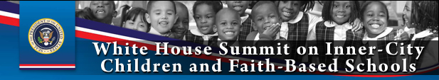 White House Summit on Inner-City Children and Faith-Based Schools