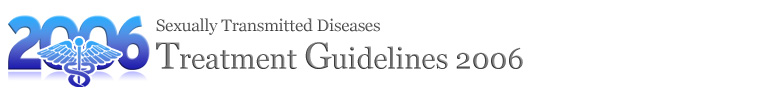 Sexually Transmitted Diseases Treatment Guidelines 2006