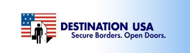 Destination USA. Secure Borders. Open Doors.