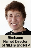 Director of NIEHS - Linda S. Birnbaum, Ph.D., D.A.B.T., A.T.S.