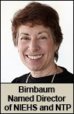 Director of NIEHS - Linda S. Birnbaum, Ph.D., D.A.B.T., A.T.S.