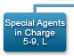 Special Agents in Charge 5-9, L