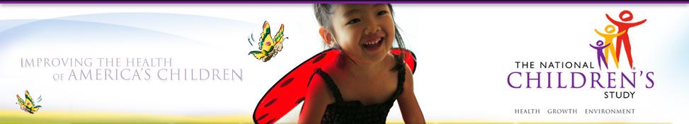 The National Children's Study - Improving the health of America's children