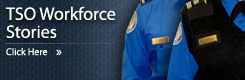 TSA Workforce Stories.  Read More.