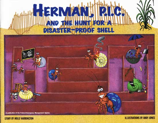 Herman, P.I.C. And The Hunt For A Disaster-Proof Shell. Story by Holly Harrington. Illustrations by Andy Jones.