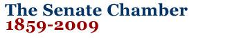 The Senate Chamber: 1859-2009