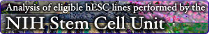 Analysis of eligible hESC Lines performed by the NIH Stem Cell Unit