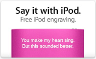 Say it with iPod. Free iPod engraving.