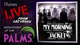 My Morning Jacket iTunes Live from Las Vegas At The Palms - EP