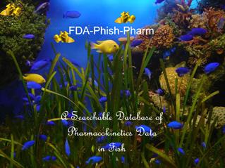 FDA Phish-Pharm: A Searchable Database of Pharmacokineics Data in Fish