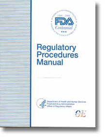 Regulatory Procedures Manual March 2007 Edition Department of Health and Human Resources Food and Drug Administration Office of Regulatory Affairs Office of Enforcement with images of FDA Badges and FDA Centennial 1906 through 2008.