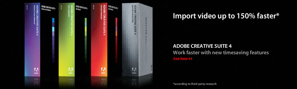 Adobe Creative Suite 4 - Work faster with new timesaving features.  See how.