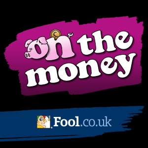 On The Money - Fool.co.uk's Video Podcast