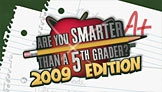Smarter Than A 5TH Grader?™ 2009