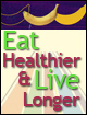 Eat Healthier and Live Longer with Popular Health and Nutrition Publications from the U.S. Government
