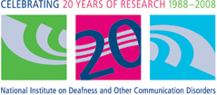 National Institute on Deafness and Other Communication Disorders: Celebrating 20 Years of Research, 1988 to 2008