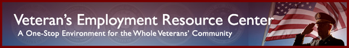 Veteran's Employment Resource Center. A One-Stop Environment for the Whole Veteran's Community