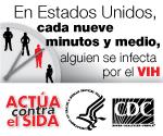 En Estados Unidos cada nueve minutos y medio, alguien se infecta por el VIH. Actúa contra el SIDA.