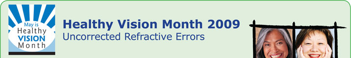 Healthy Vision Month 2009 - Uncorrected Refractive Errors