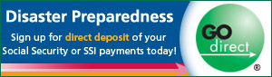 Sign up for direct deposit of your Social Security or SSI payments today!