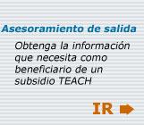 Asesoramiento de salida Obtenga la información que necesita como beneficiario de un subsidio TEACH.IR