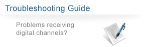 Troubleshooting Guide: Problems receiving digital channels?