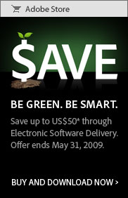Be Green. Be Smart. Save up to US$50 through Electronic Software Delivery. Offer ends May 31, 2009. Buy and download now.