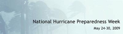 National Hurricane Preparedness Week, May 24-30, 2009