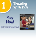 View our Traveling with Kids video