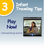 View our Infant Traveling Tips video