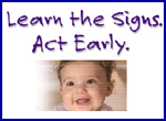 Autism:  Learn the Signs.  Act Early.