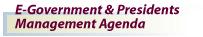 E-Government & Presidents Management Agenda