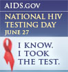 AIDS.gov National HIV Testing Day. June 27. I know. I took the test.