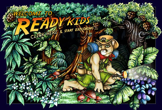 Welcome to Ready Kids.  Click Here and start exploring.