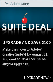 Make the move to Adobe Creative Suite 4 by August 31, 2009 - and save US$100 on eligible upgrades. Upgrade now.