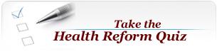Take the Health Reform Quiz